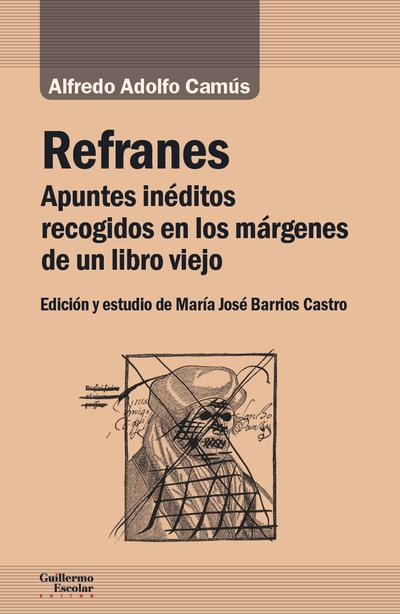 Refranes   «Apuntes inéditos recogidos en los márgenes de un libro viejo»