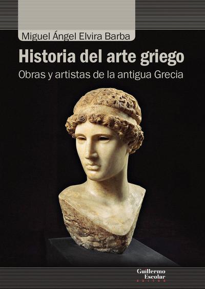 Historia del arte griego «Obras y artistas de la antigua Grecia»