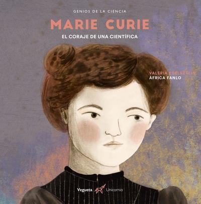 Marie Curie   «El coraje de una científica»