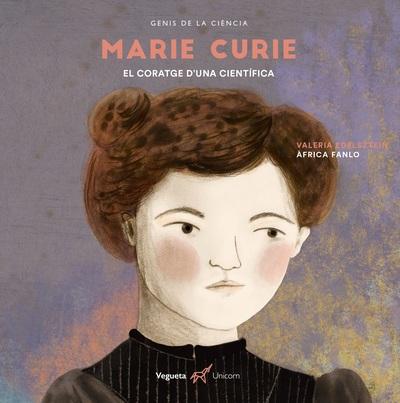 Marie Curie   «El coratge d'una científica»