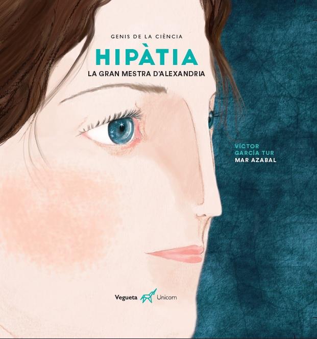 Hipàtia   «La gran mestra d'Alexandria»