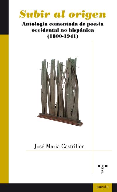 SUBIR AL ORIGEN «ANTOLOGíA COMENTADA DE POESíA OCCIDENTAL NO HISPáNICA (1800-1941)»