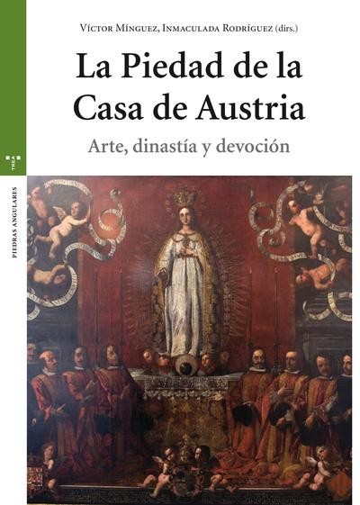 La Piedad de la Casa de Austria   «Arte, dinastía y devoción»