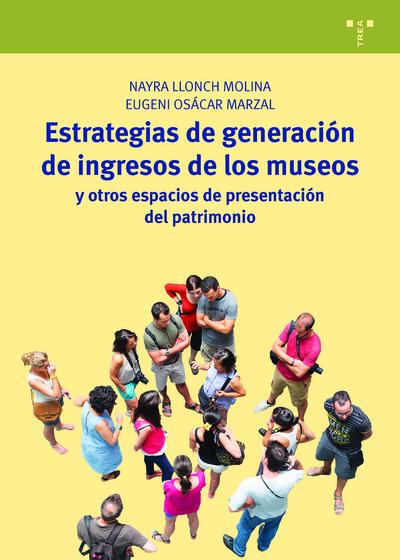 Estrategias de generación de ingresos de los museos y otros espacios de presentación del patrimonio