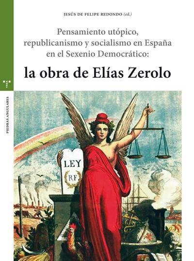 Pensamiento utópico, republicanismo y socialismo en España en el Sexenio Democrático: la obra de Elías Zerolo