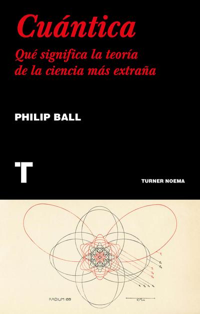 Cuántica   «Cómo interpretar la teoría de la ciencia más rara»