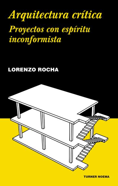 Arquitectura crítica   «Proyectos con espíritu inconformista»