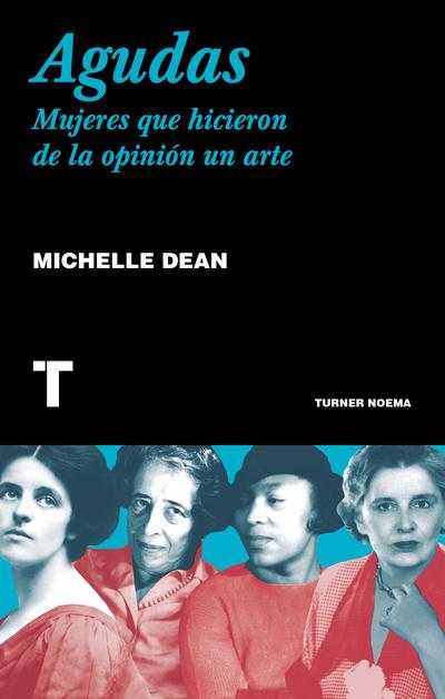 Agudas   «Mujeres que hicieron de la opinión un arte»