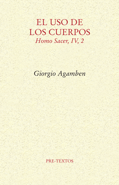 El uso de los cuerpos   «Homo sacer, IV, 2»