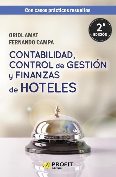 Contabilidad, control de gestión y finanzas de hoteles   «con casos prácticos resueltos»