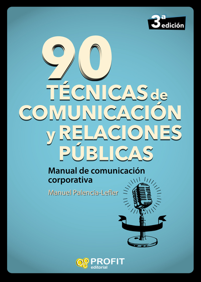 90 TCNICAS DE COMUNICACIÓN Y RELACIONES PÚBLICAS «Manual de comunicación corporativa»