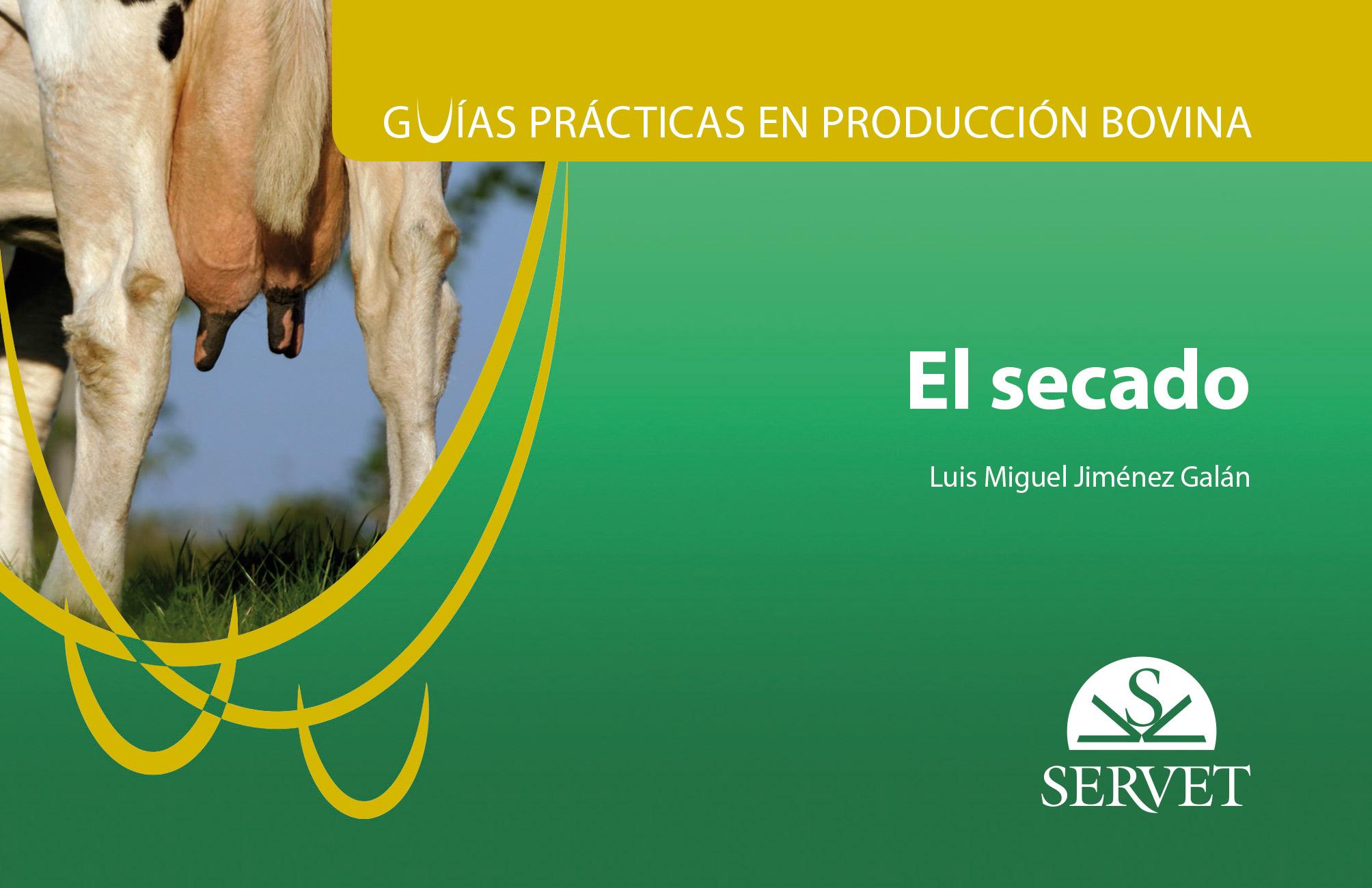 Guas prácticas en producción bovina. El secado