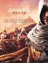 ASSASSINS CREED: LA GUIA ESENCIAL