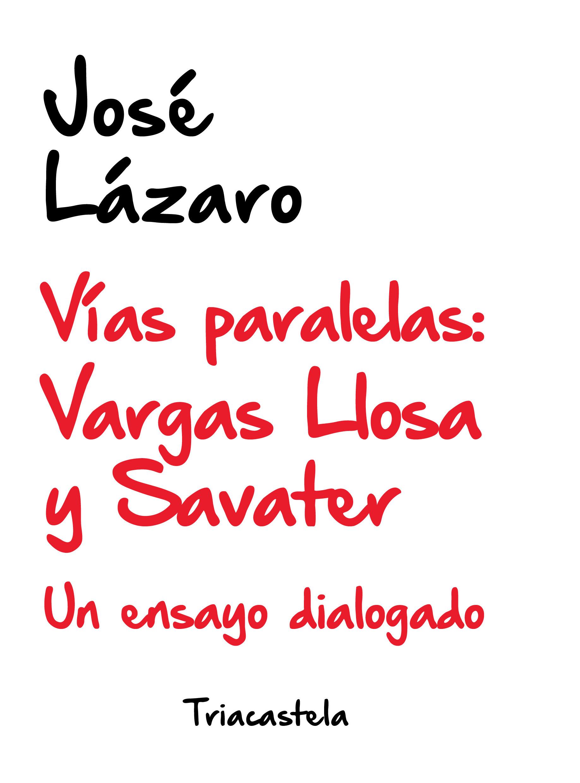 Vías Paralelas: Vargas LLosa y Savater «Un ensayo dialogado»