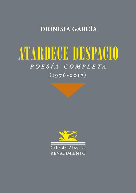 Atardece despacio   «Poesía completa (1976-2017)»