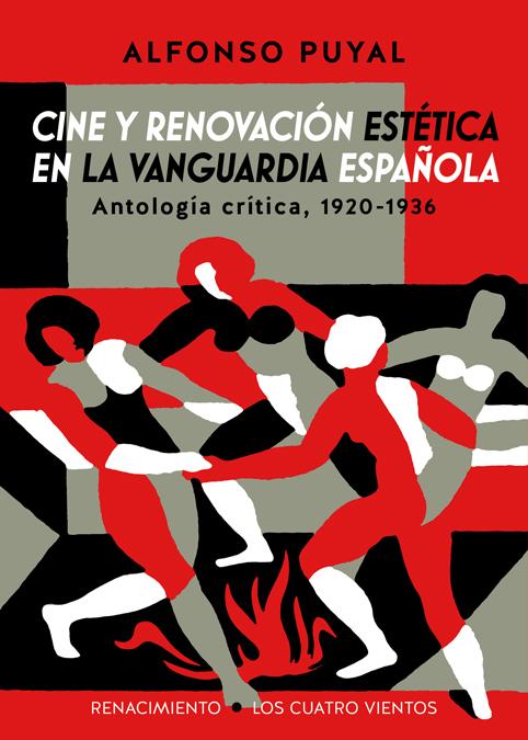 Cine y renovación estética en la vanguardia española   «Antología crítica, 1920-1936»