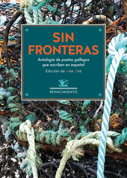 Sin fronteras   «Antología de poetas gallegos contemporáneos que escriben en español»