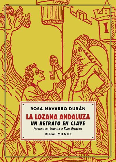 La Lozana Andaluza, un retrato en clave «Pasquines históricos en la Roma Babilonia»