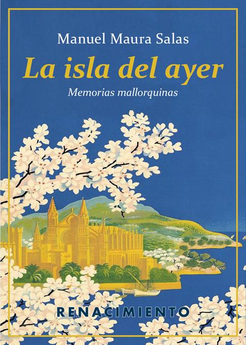 La isla del ayer   «Memorias mallorquinas»
