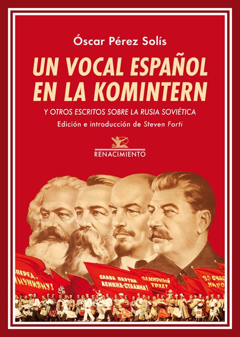 Un vocal español en la Komintern   «y otros escritos sobre la Rusia soviética»