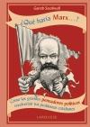 7¿Qué haría Marx...?