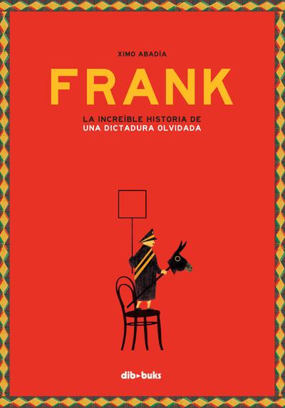 Frank «La increïble història duna dictadura oblidada»