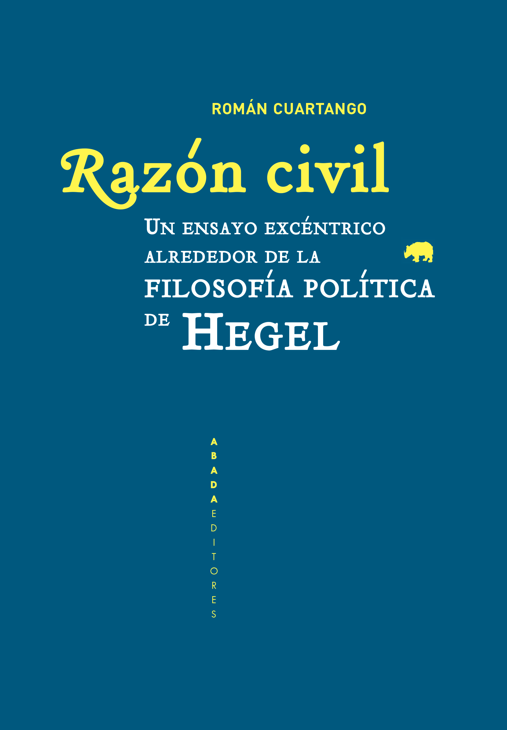 Razón civil   «Un ensayo excéntrico alrededor de la filosofía política de Hegel»