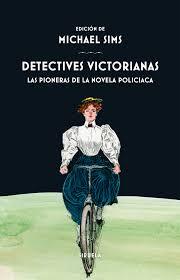 Detectives victorianas   «Las pioneras de la novela policiaca»
