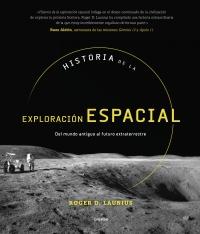 Historia de la exploración espacial «Del mundo antiguo al futuro extraterrestre»