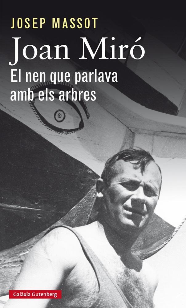 Joan Miró. El nen que parlava amb els arbres