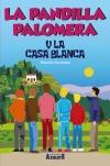 4La Pandilla Palomera y la casa blanca