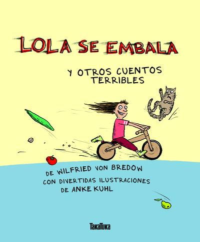 LOLA SE EMBALA   «y otros cuentos terribles»