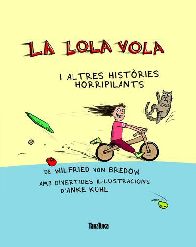 LA LOLA VOLA   «i altres històries horripilants»