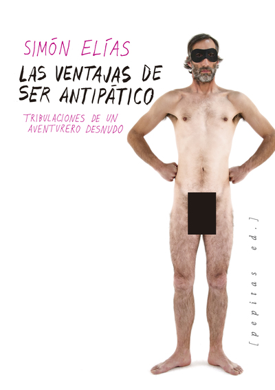 Las ventajas de ser antipático   «Tribulaciones de un aventurero desnudo»