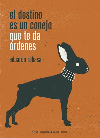 El destino es un conejo que te da órdenes