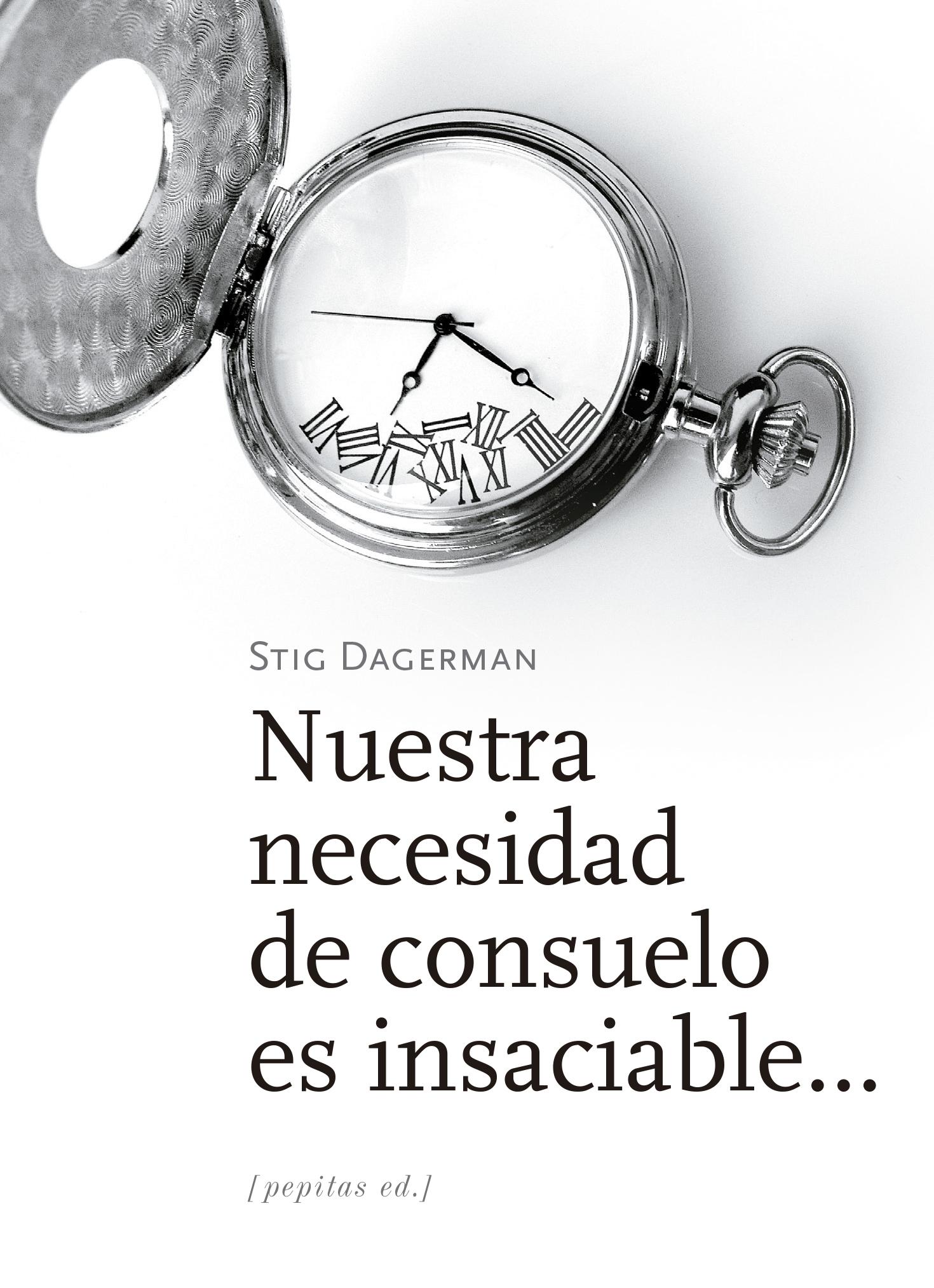 Nuestra necesidad de consuelo es insaciable…