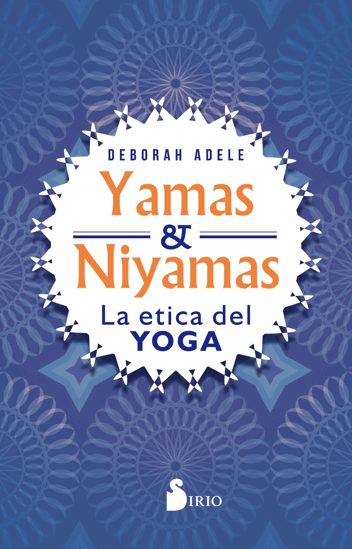YAMAS Y NIYAMAS «La ética del yoga»