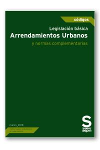 Legislación básica. Arrendamientos Urbanos y otras normas complementarias