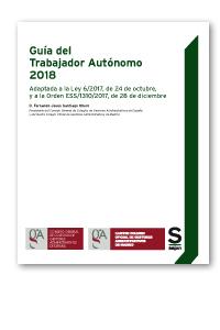 Guía del trabajador autónomo 2018   «Adaptada a la Ley 6/2017, de 24 de octubre, y a la Orden ESS/1310/2017, de 28 de diciembre (EDICIÓN COLECTIVOS)»