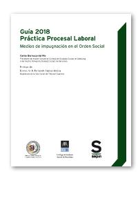 Guía 2018 Práctica Procesal Laboral   «Medios de impugnación en el Orden Social (EDICIÓN COLECTIVOS)»