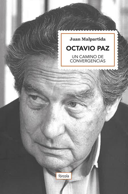 Octavio Paz   «Un camino de convergencias»