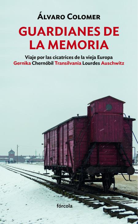 Guardianes de la memoria   «Viaje por las cicatrices de la vieja Europa Gernika, Chernóbil, Transilvania, Lourdes, Auschwitz»