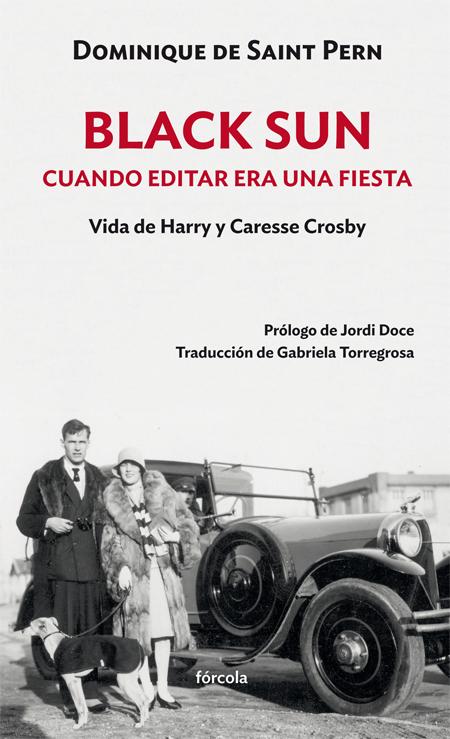 Black Sun. Cuando editar era una fiesta   «Vida de Harry y Caresse Crosby»