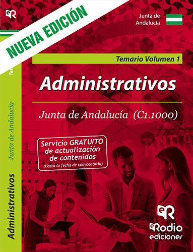 Administrativos de la Junta de Andalucia (C1.1000). Temario. Vol 1. Tercera edicion.