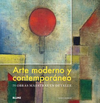 Arte moderno y contemporáneo   «75 obras maestras en detalle»