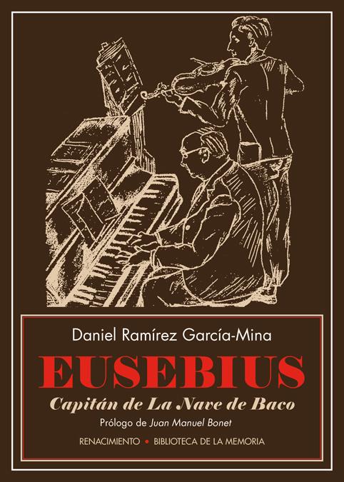Eusebius, capitán de La Nave de Baco   «La música de los treinta entre balas, copas y bajo el mantel»