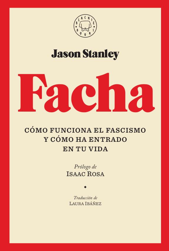 Facha   «Cómo funciona el fascismo y cómo ha entrado en tu vida»