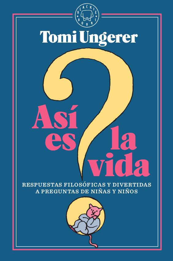 Así es la vida   «Respuestas filosóficas y divertidas a preguntas de niñas y niños»