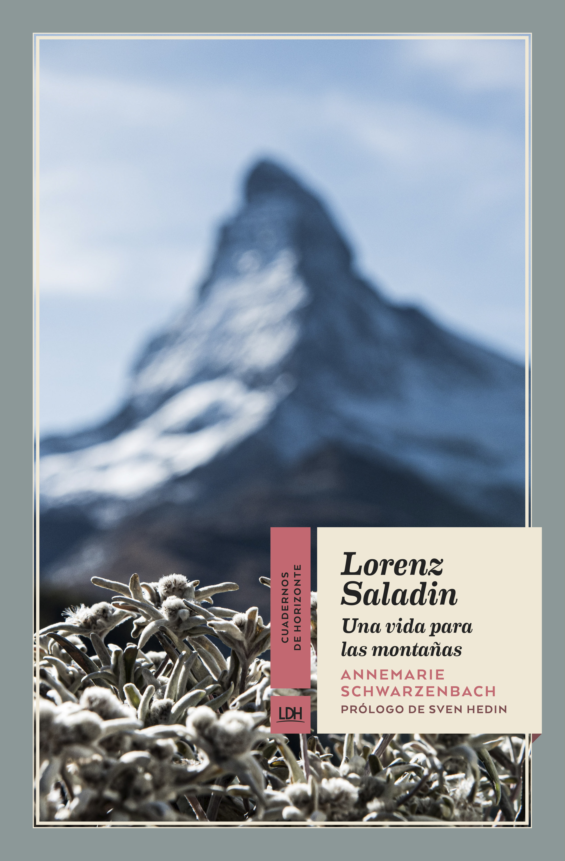Lorenz Saladin   «Una vida para las montañas»