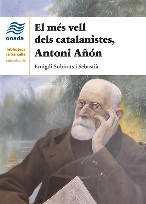 El més vell dels catalanistes, Antoni Añón
